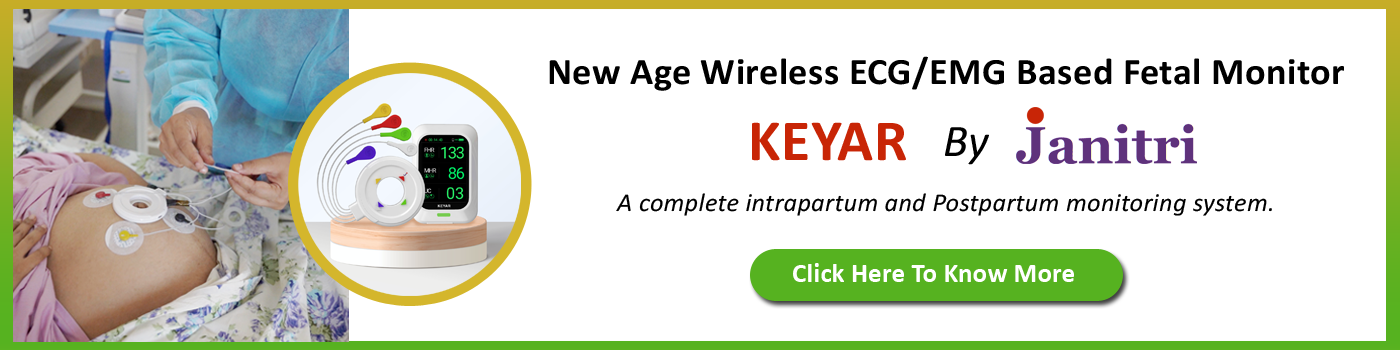New Age Wireless ECG/EMG Based Fetal Monitor - KEYAR by Janitri A complete intrapartum and Postpartum monitoring system